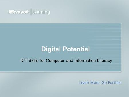 Digital Potential ICT Skills for Computer and Information Literacy.