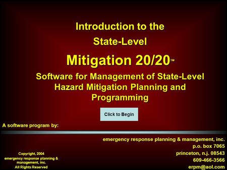 Introduction to the State-Level Mitigation 20/20 TM Software for Management of State-Level Hazard Mitigation Planning and Programming A software program.