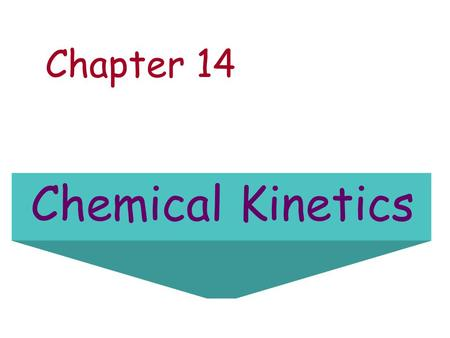 Chapter 14 Chemical Kinetics.