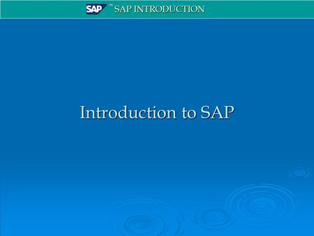 ™ SAP INTRODUCTION Introduction to SAP. ™ SAP INTRODUCTION Systems Engineering, King Fahd University of Petroleum & Minerals 2 SAP Logon.