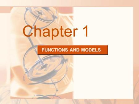 FUNCTIONS AND MODELS Chapter 1. Preparation for calculus :  The basic ideas concerning functions  Their graphs  Ways of transforming and combining.