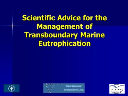 Scientific Advice for the Management of Transboundary Marine Eutrophication.