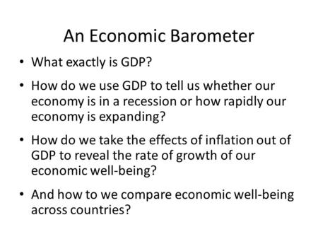 An Economic Barometer What exactly is GDP?