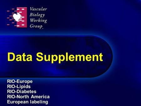 Data Supplement RIO-Europe RIO-Lipids RIO-Diabetes RIO-North America European labeling.