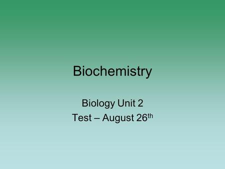Biology Unit 2 Test – August 26th