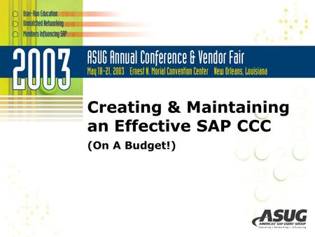 Creating & Maintaining an Effective SAP CCC (On A Budget!)
