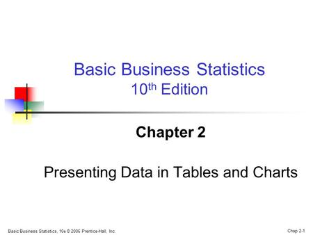 Chapter 2 Presenting Data in Tables and Charts