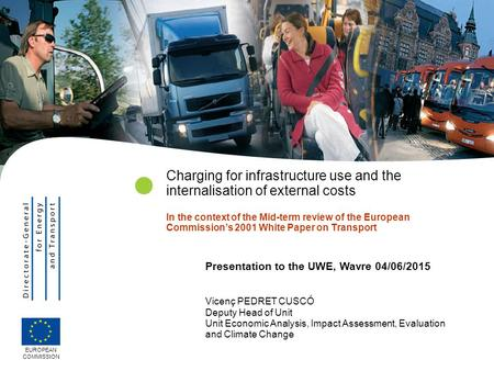  Charging for infrastructure use and the internalisation of external costs In the context of the Mid-term review of the European Commission's 2001 White.