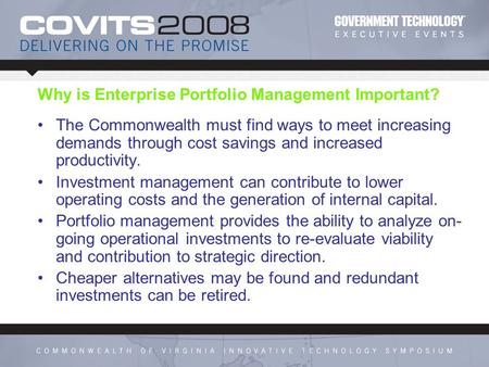 1 Why is Enterprise Portfolio Management Important? The Commonwealth must find ways to meet increasing demands through cost savings and increased productivity.