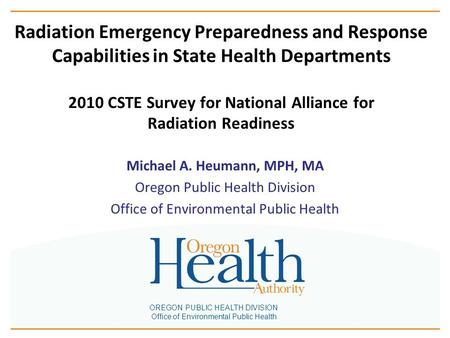 OREGON PUBLIC HEALTH DIVISION Office of Environmental Public Health Radiation Emergency Preparedness and Response Capabilities in State Health Departments.