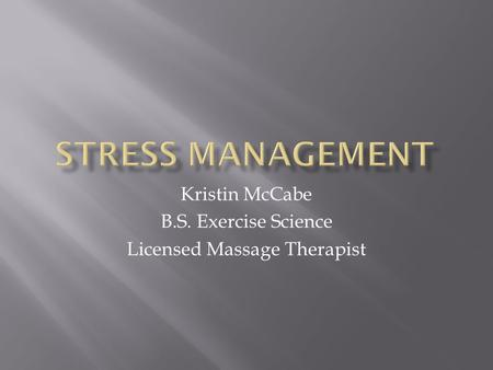 Kristin McCabe B.S. Exercise Science Licensed Massage Therapist.