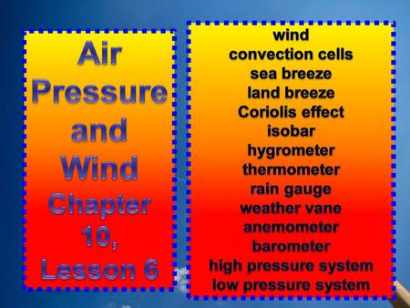 Air Pressure and Wind Chapter 10, Lesson 6 wind convection cells