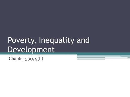 Poverty, Inequality and Development