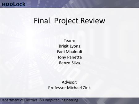 Department of Electrical & Computer Engineering Advisor: Professor Michael Zink Team: Brigit Lyons Fadi Maalouli Tony Panetta Renzo Silva Final Project.