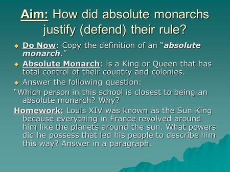 Aim: How did absolute monarchs justify (defend) their rule?