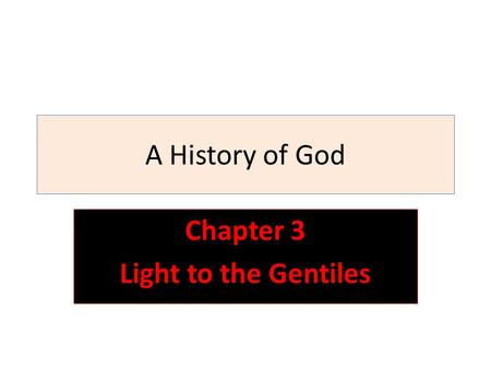 Chapter 3 Light to the Gentiles