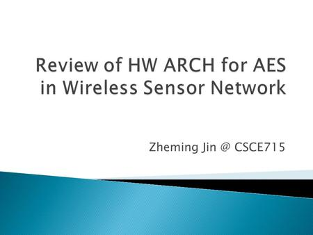 Zheming CSCE715.  A wireless sensor network (WSN) ◦ Spatially distributed sensors to monitor physical or environmental conditions, and to cooperatively.