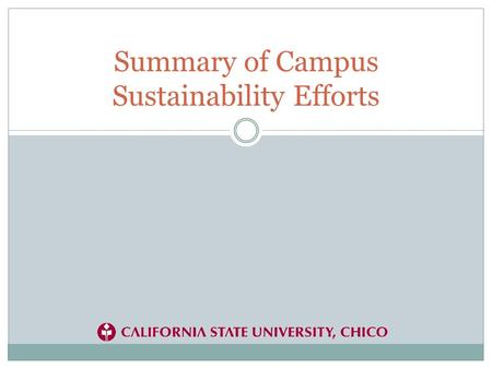 Summary of Campus Sustainability Efforts. American College and University Presidents Climate Commitment The commitment states that California State University,
