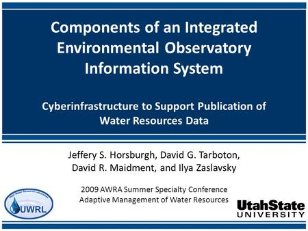 Components of an Integrated Environmental Observatory Information System Cyberinfrastructure to Support Publication of Water Resources Data Jeffery S.