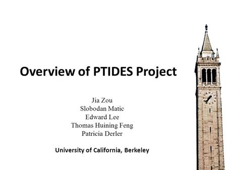Overview of PTIDES Project