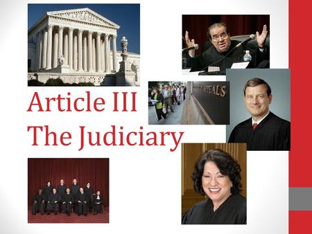 "Article III The Judiciary. Section I ""The judicial Power of the United States, shall be vested in one supreme Court, and in such inferior Courts as the."