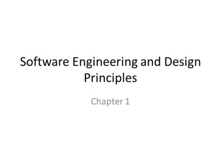 Software Engineering and Design Principles Chapter 1.