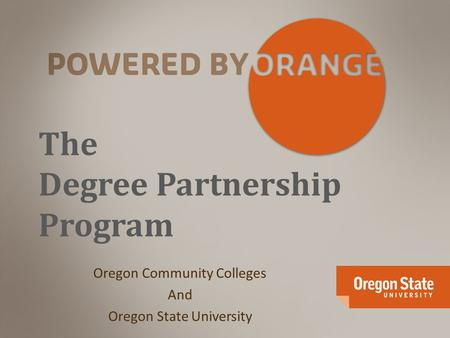 The Degree Partnership Program Oregon Community Colleges And Oregon State University.