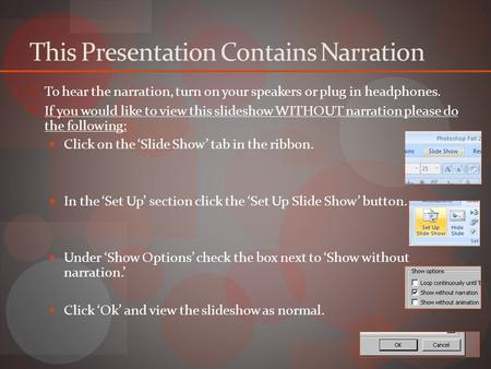 This Presentation Contains Narration To hear the narration, turn on your speakers or plug in headphones. If you would like to view this slideshow WITHOUT.