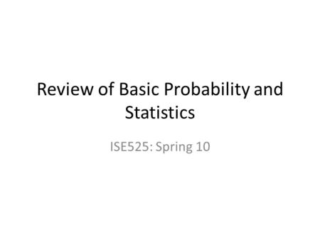 Review of Basic Probability and Statistics