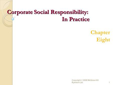 Copyright © 2008 McGraw-Hill Ryerson Ltd.1 Chapter Eight Corporate Social Responsibility: In Practice.