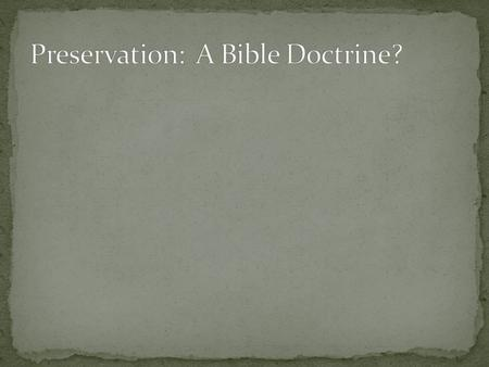 Questions: 1. Why Study the doctrine of preservation?