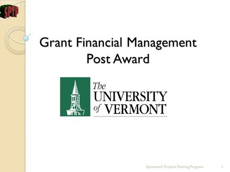 Grant Financial Management Post Award Sponsored Projects Training Program1.