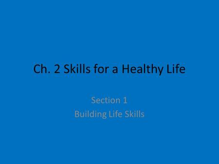 Ch. 2 Skills for a Healthy Life