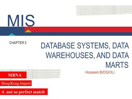MIS DATABASE SYSTEMS, DATA WAREHOUSES, AND DATA MARTS MBNA