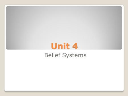 Unit 4 Belief Systems.