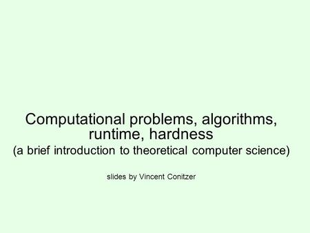 Computational problems, algorithms, runtime, hardness
