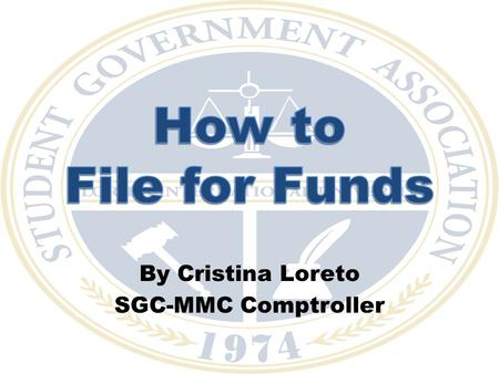 By Cristina Loreto SGC-MMC Comptroller. Why do you need to do it? The reason for your expense must be justified – Events open to ALL FIU students – Benefits.