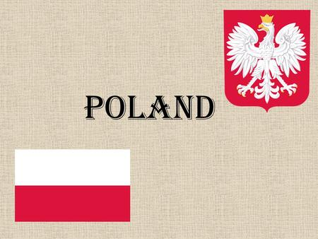 POLAND. Location Poland lies in Central Europe. The area is 312 679 km². It is inhabited by 38 million people. Government: Parliamentary republic UE accession: