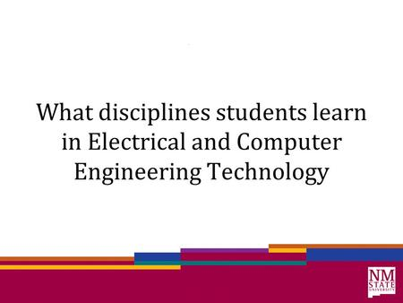 What disciplines students learn in Electrical and Computer Engineering Technology.