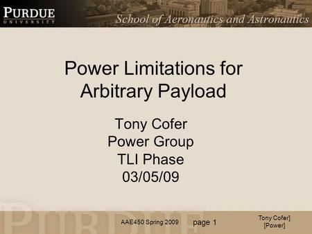 AAE450 Spring 2009 Tony Cofer Power Group TLI Phase 03/05/09 Power Limitations for Arbitrary Payload Tony Cofer] [Power] page 1.