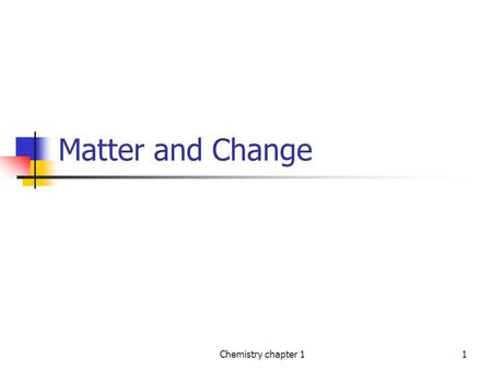 Matter and Change Chemistry chapter 1.