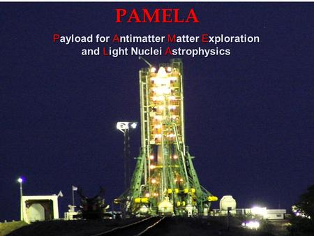PAMELA Payload for Antimatter Matter Exploration and Light Nuclei Astrophysics.