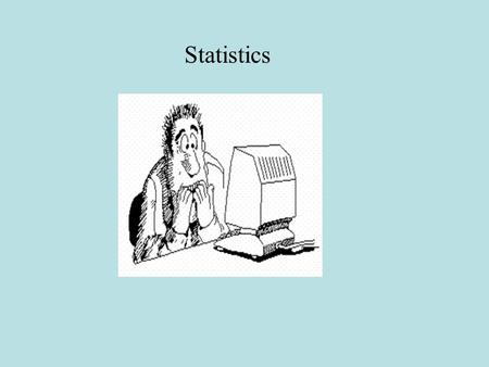 "Statistics. The usual course of events for conducting scientific work ""The Scientific Method"" Reformulate or extend hypothesis Develop a Working Hypothesis."