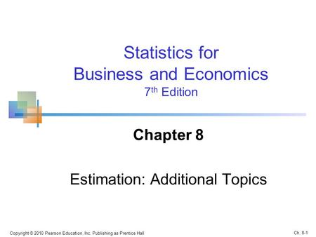 Chapter 8 Estimation: Additional Topics