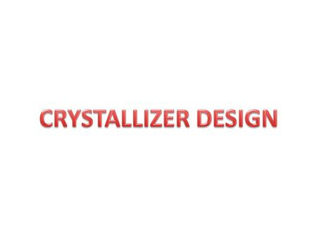  Crystal size distribution (CSD) is measured with a series of standard screens.  The size of a crystal is taken to be the average of the screen openings.