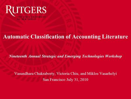 Automatic Classification of Accounting Literature Nineteenth Annual Strategic and Emerging Technologies Workshop Vasundhara Chakraborty, Victoria Chiu,