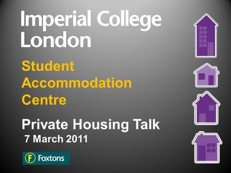 Student Accommodation Centre Private Housing Talk 7 March 2011.