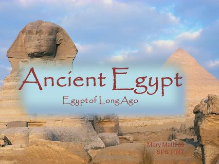 Ancient Egypt Egypt of Long Ago