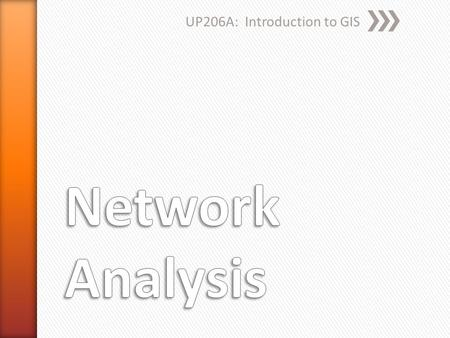 UP206A: Introduction to GIS. » The ArcGIS Network Analyst extension allows you to build a network dataset and perform analysis on a network dataset »