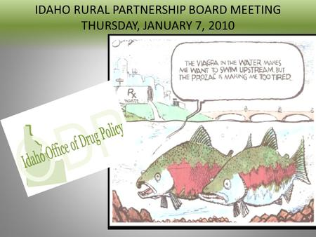 IDAHO RURAL PARTNERSHIP BOARD MEETING THURSDAY, JANUARY 7, 2010.